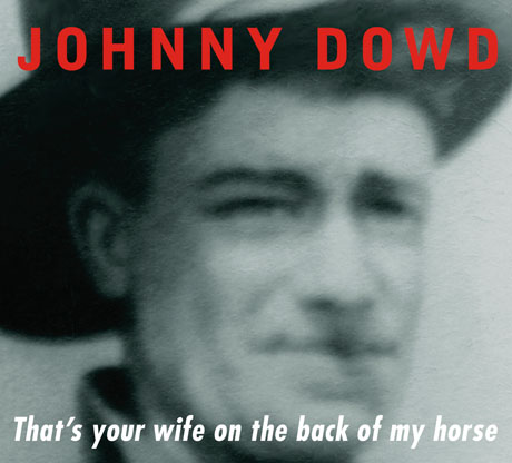 "Johnny Dowd takes ""That's Your Wife On The Back Of My Horse"" to Europe, starting TONIGHT!"